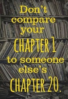 Don't compare your chapter 1 to someone else's chapter . Great wisdom with being in my writing spree. What writing project are you working on? Motivacional Quotes, Quotable Quotes, Great Quotes, Quotes To Live By, Inspirational Quotes, Motivational Messages, Famous Quotes, Motivational Speakers, Eminem Quotes