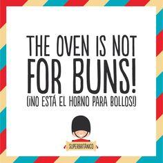 Avísales a lo #Superbritánico: The oven is not for buns! (¡No está el horno para bollos!)