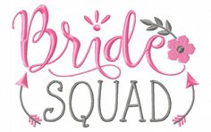 Breezy Lane Embroidery - Bride Squad Wedding Word Art MACHINE EMBROIDERY DESIGN 4X4, 5X7
