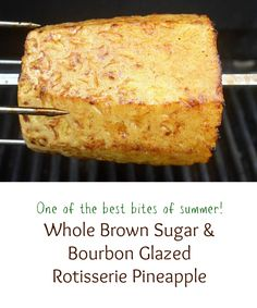 Caramelized Brown Sugar Bourbon Whole Grilled Pineapple Rotisseri Goodness Grilled