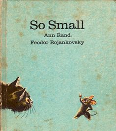 So Small - written by Ann Rand, illustrated by Feodor Rojankovsky (1962).