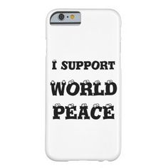 I support World Peace, case iPhone 6 http://www.zazzle.com/i_support_world_peace_case_iphone_6-179556252866384602?rf=238290304201005220
