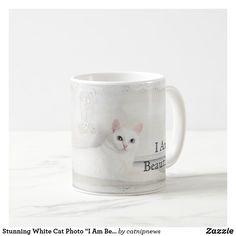 """Stunning White Cat Photo """"I Am Beautiful"""" Coffee Mug"""