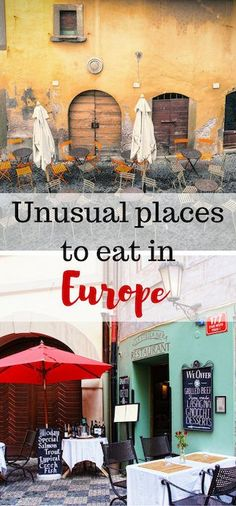 Instead of always going to the same places try these unusual places to eat in Europe. There's plenty of them around - you just need to search for them.