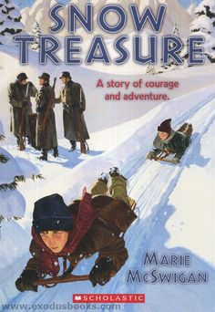 Snow Treasure   The kids have to smuggle gold past Nazi guards; short but fascinating.