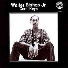 Walter Jr. Bishop - Coral Keys
