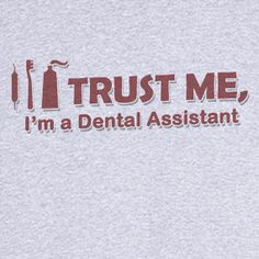 Trust Me I'm a Dental Assistant Funny Novelty T Shirt - Rogue Attire Dental Assistant Quotes, Dental Cover, Love My Job, Trust Me, Fruit Of The Loom, Dentistry, Country Girls, Inspirational Quotes, Cover Letters