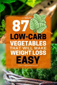 87 Low-Carb Vegetables That Will Make Weight Loss Easy via @dailyhealthpost