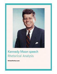 RHETORICALANALYSIS OF KENNEDY MOON SPEECH https://writersperhour.com