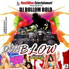 Don Blow – DJ Bollombolo Next2Blow Entertainment Boss, DJ Bollombolo,drops a new mix-tape titledDon Blow. Listen, download and share! Don Blow – DJ Bollombolo     Download Now              .emd_dl_red_darker {         -moz-box-shadow:inset 0px 1px 0px 0px #f5978e;        ... #naijamusic #naija #naijafm
