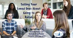 telling your loved ones about going to rehab