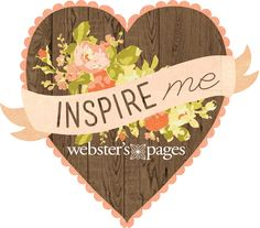 InspireME by Webster's Pages has found a brand new home on Flickr! Stop by our new cozy little space and help us decorate!! Come, Inspire, Be Inspired!  http://www.flickr.com/groups/websterspages/pool