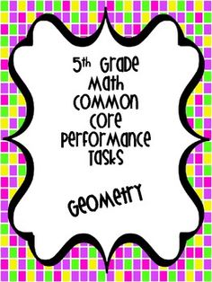 Performance Based Tasks for 5th Grade Common Core *Geometry*