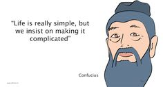 confucius - life is simple but we make it complicated Winnie The Pooh, Disney Characters, Fictional Characters, Inspirational Quotes, Simple, How To Make, Life, Life Coach Quotes, Inspring Quotes
