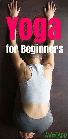 Easy Yoga Workout - Yoga Workout for Beginners Yoga for Beginners Yoga Poses for Beginners avocadu.com/... Get your sexiest body ever without,crunches,cardio,or ever setting foot in a gym