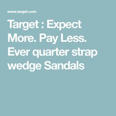 Target : Expect More. Pay Less. Ever quarter strap wedge Sandals