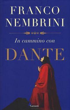 In cammino con Dante / Franco Nembrini - Milano : Garzanti, marzo 2017