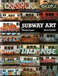 Subway Art  Martha Cooper, Henry Chalfant (1984)--i spend hours meandering through this book