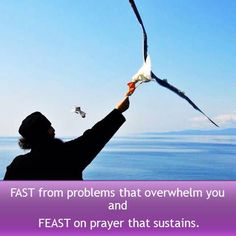 Fast from problems Feast on Prayer