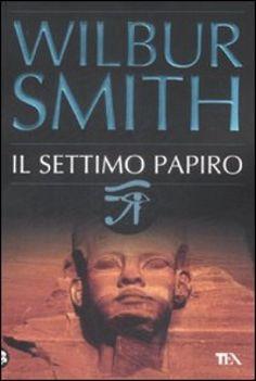 Il settimo papiro - Wilbur Smith