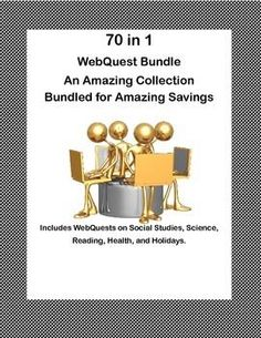 Included in this collection are 70 Webquests that cover a variety of topics. Social Studies, Science, Language Arts, Reading, Health, and Holidays -there's a quest in this collection that will cover that area. Included are 3 sets of task cards that are mini quests as well. If you are the technology teacher or just want to have great lessons with your class in the computer lab, this bundle will take you through your school year.