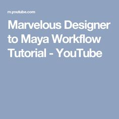 Marvelous Designer to Maya Workflow Tutorial - YouTube