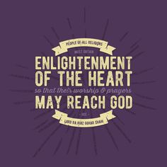 People of all religions must obtain enlightenment of the heart so that their worship and prayers may reach God.' - Lord Ra Riaz Gohar Shahi