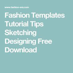 Fashion Templates Tutorial Tips Sketching Designing Free Download