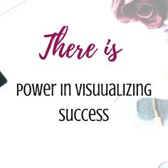 There is so much power in visualizing success. Most entrepreneurs are visual people. They want to see it happen. When you begin to visualize your success you begin to see the bigger picture of your dreams