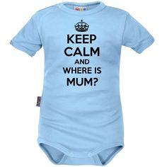 Body bébé original : Keep Calm and WHERE IS MUM?