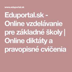 Eduportal.sk - Online vzdelávanie pre základné školy  | Online diktáty a pravopisné cvičenia