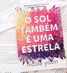 O sol tambem é uma estrela #osoltambemeumaestrela #nicolayoon #livros #leituras2017 #retrospectivaliteraria