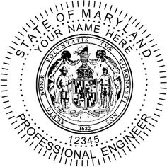 Maryland Engineer Seal This Is The Standard Example Of Typical