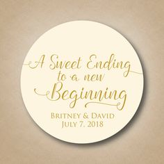 A Sweet Ending To New Beginning Wedding Favor Stickers Custom Thank You Labels Round Tags Gold Ivory Welcome Bag