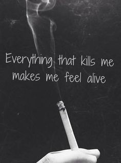 """OneRepublic - Counting stars quote """"everything that kills me makes me feel alive"""""""
