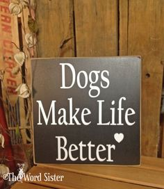 Dog Lover Gift Dog Sign Dog Wall Decor Dogs Make by TheWordSister
