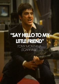 31 Best Tony Montana Images Scarface Quotes Al Pacino Favorite