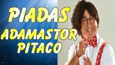 PIADAS ADAMASTOR PITACO - Piadas Engraçadas Adamastor Pitaco - SOM DIGITAL