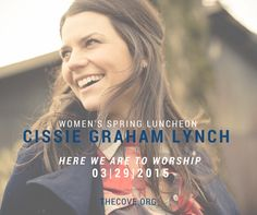 Join Cissie Graham Lynch (Billy Graham's granddaughter) for our annual Women's Spring Luncheon at The Cove.  March 29 (Palm Sunday).  Details: TheCove.org