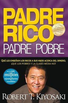 Padre Rico, Padre Pobre (Rich Dad, Poor Dad) (Spanish Edition) by Robert T. Kiyosaki, http://www.amazon.com/dp/160396181X/ref=cm_sw_r_pi_dp_cdOArb1WN13K6