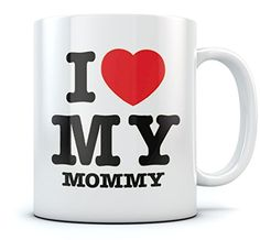 I Love Heart My Mommy Coffee Mug Perfect Mother's Day Gift for Moms From Son or Daughter Novelty Birthday Present for Women - Ceramic Tea Cup For Her At the Office - for Tea & Coffee Lovers Sturdy Mug 15 Oz. White TeeStars