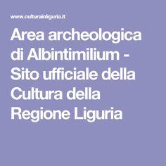 Area archeologica di Albintimilium - Sito ufficiale della Cultura della Regione Liguria