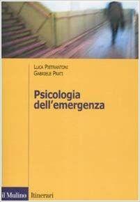 Amazon.it: Psicologia dell'emergenza - Luca Pietrantoni, Gabriele Prati - Libri