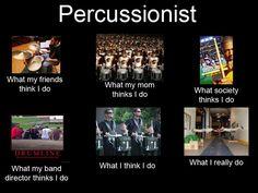 percussion @Ben Rodney, it this true?? XD