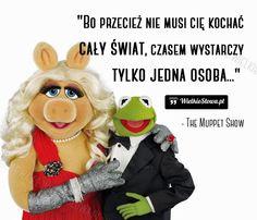 Bo przecież nie musi cię kochać... #The-Muppet-Show,  #Miłość
