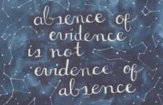 """Absence of evidence is not evidence of absence."" -Carl Sagan quote mini print by anavicky on Etsy"