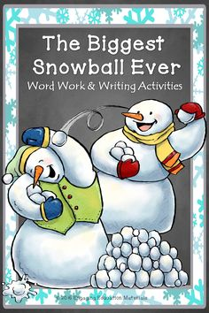 Students compare and contrast snowmen and complete other writing and word work activities to go along with the book, The Biggest Snowball Ever, written by John Rogan.