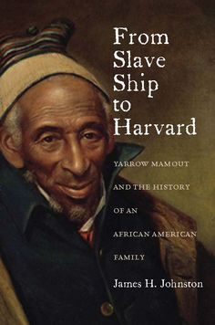 From Slave Ship to Harvard the true story of an African American family in Maryland over six generations. The author has reconstructed a unique narrative of black struggle and achievement from paintings, photographs, books, diaries, court records, legal documents, and oral histories. From Slave Ship to Harvard traces the family from the colonial period and the American Revolution through the Civil War to Harvard and finally today.