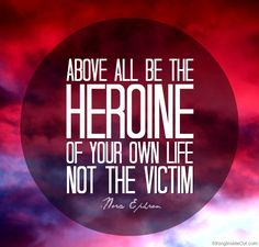Stop Playing The Victim: Choose To Be The Hero Of Your Own Life