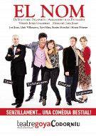 El Nom (Teatre Goya Codorníu). Funciones accesibles: 11 y 12 enero 2014.
